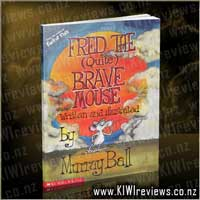 Fred the (Quite) Brave Mouse