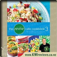 The Revive Cafe Cookbook 3: Even More Delicious & Easy Recipes From Auckland's Healthy Food Haven