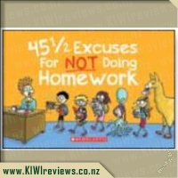 45 1/2 Excuses for Not Doing Homework