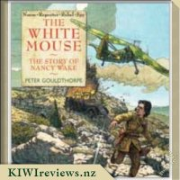 The White Mouse: The Story of Nancy Wake