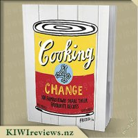 Cooking 4 Change - 101 famous Kiwis share their favourite recipes